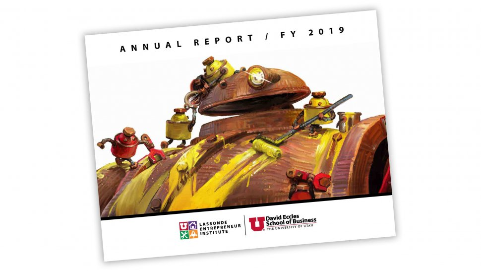 Lassonde Entrepreneur Institute, University of Utah, Annual Report